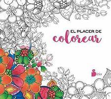 El Placer de Colorear by Editorial Sirio and Varios Authors (2016, Paperback)