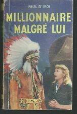 Millionnaire malgré lui.Paul D'IVOI.Tallandier 1953  SF53B