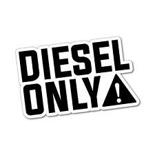 DIESEL ONLY Sticker Decal 4x4 4WD Funny Ute #6100EN