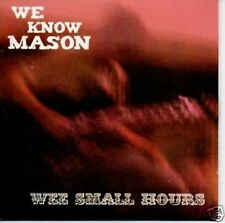 (521S) We Know Mason, Wee Small Hours - DJ CD