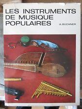BUCHNER LES INSTRUMENTS DE MUSIQUE POPULAIRES DU MONDE + 300 ILLUS. 1969 ART