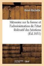 Mémoire sur la forme et l'administration de l'état fédératif des béotiens (Scien