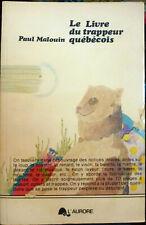 Le livre du trappeur québécois / guide du trappeur au Canada de Paul Malouin