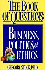 The Book of Questions: Business, Politics, and Eth