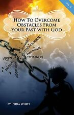 How to Overcome Obstacles from Your Past- V 2