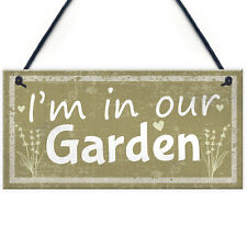Im In Our Garden Novelty Door Plaque Summer House Sign Garden Shed Friend GIFT
