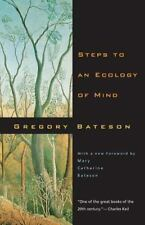 Steps to an Ecology of Mind: Collected Essays in Anthropology, Psychiatry, Evolu
