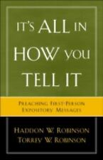 It's All in How You Tell It : Preaching First-Person Expository Messages by...