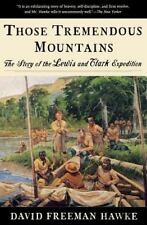Those Tremendous Mountains: The Story of the Lewis and Clark Expedition: By H...