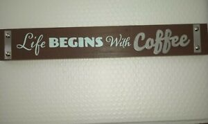 LIFE BEGINS WITH COFFEE Farm house Wood shelf Sign Kitchen Decor