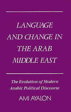Language and Change in the Arab Middle East: The Evolution of Modern Arabic Pol