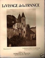 ▬► LA BOURGOGNE ET LE MORVAN  de 1926 LE VISAGE DE LA FRANCE, HORIZONS DE FRANCE