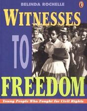 Witnesses to Freedom : Young People Who Fought for Civil Rights by Belinda...