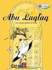 Abu Laqlaq – Das arabische Alphabet für Kinder von Yamina Tahiri (2008, Geheftet)