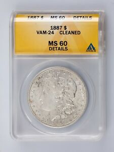 1887 $1 Silver Morgan Dollar Graded by ANACS as MS60 Details (Cleaned) VAM 24