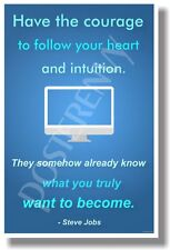 Have the courage to follow your heart - Steve Jobs - NEW POSTER (fp434)