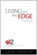 Living on the Edge: Dare to Experience True Spirituality by Chip Ingram
