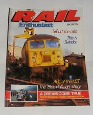 RAIL ENTHUSIAST JUNE 1982 - '56' OFF THE RAILS/ABC OF THE HST/THIS IS SWINDON