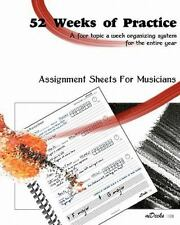 52 Weeks Of Practice: A Four Topic A Week Organizing System For The Entire Year,