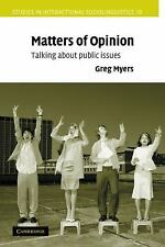 Matters of Opinion : Talking about Public Issues 19 by Greg Myers (2008,...