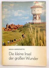 Die kleine Insel der großen Wunder; Erich Horstkotte