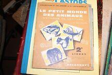 2e livret Le petit monde des animaux / Méthode de lecture - 1961