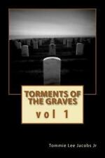 Torments of the Graves Vol. 1 : The Beginning by Tommie Jacobs (2011, Paperback)