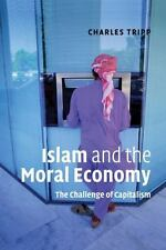 Islam and the Moral Economy : The Challenge of Capitalism by Charles Tripp...