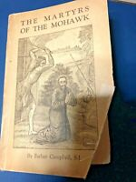 Orig.1926 The Martyrs Of The Mohawk Book Native American SIGNED Rev TJ Campbell