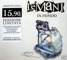 LE MANI - In Fondo 2007 Edizione Limitata CD SIGILLATO