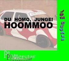 Du Homo Junge HOOMMOO  Bier  New Kids Sprüche Aufkleber Sticker Fun Maaskantje