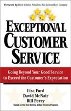 Exceptional Customer Service : Going Beyond Your Good Service to Exceed the Cust