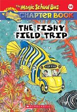 The Fishy Field Trip (The Magic School Bus Chapter Book, No. 18) by Martin Schwa