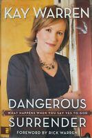 Dangerous Surrender by Kay Warren (2007, Hardcover)