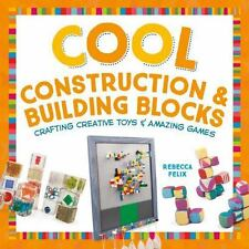 Cool Toys and Games: Cool Construction and Building Blocks : Crafting...