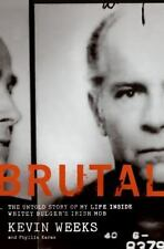 Brutal : The Untold Story of My Life Inside Whitey Bulger's Irish Mob by Kevin W