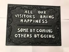 "Black 7"" Metal Cast Iron "" Visitors Bring Happiness"" Funny Sign Plaque"