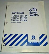 New Holland TS100A TS110A TS115A TS125A TS130A/135A Tractor ENGINE Repair Manual