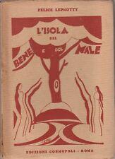 Felice Leprotty L'isola del bene e del male edizioni Cosmopoli s.d. 1° edi 6573