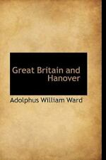 Great Britain And Hanover: By Adolphus William Ward
