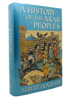 Albert Hourani A HISTORY OF THE ARAB PEOPLES  1st Edition 4th Printing