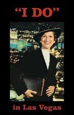I Do in Las Vegas : Memories and Experiences of a Las Vegas Wedding Chapel...