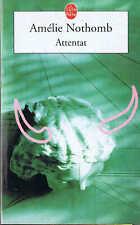 Amélie Nothomb - Attentat  Le livre de poche 2005