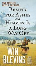 BEAUTY FOR ASHES AND HEAVEN IS A LONG WAY OFF WIN BLEVINS -NEW TALL RACK PAPERBK