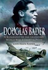 DOUGLAS BADER: THE BIOGRAPHY by John Frayn Turner