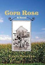 NEW Corn Rose by Karen Ross Epp