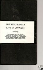 The Byrd Family Live In Concert (VHS)