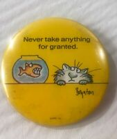 Boynton Vintage Pinback Button Never Take Anything For Granted Gray Cat Goldfish