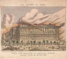 LES RUINES de PARIS 1871 COUR DES COMPTES CONSEIL D'ETAT gravé MARKS