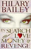 In Search Of Love, Money And Revenge, Bailey, Hilary, Used; Good Book